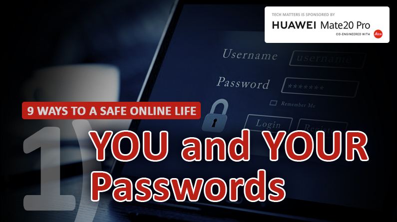 9 ways to a safe online life : YOU and YOUR passwords
